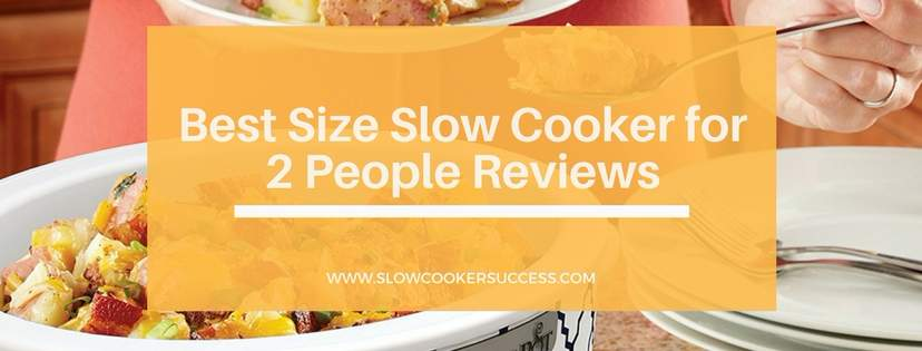 Best Size Slow Cooker for 2 People Reviews